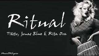 Jonas Blue & Tiësto Ft. Rita Ora   Ritual [Lyrics]