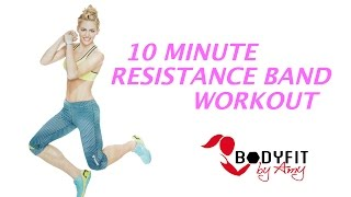 10 Minute Resistance Band Workout by BodyFit By Amy