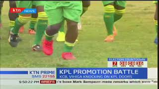 KCB, Vihiga knocking on KPL doors
