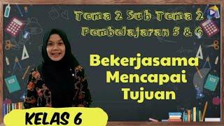 Kelas 6 Tema 2 Subtema 2 PB 5 dan 6