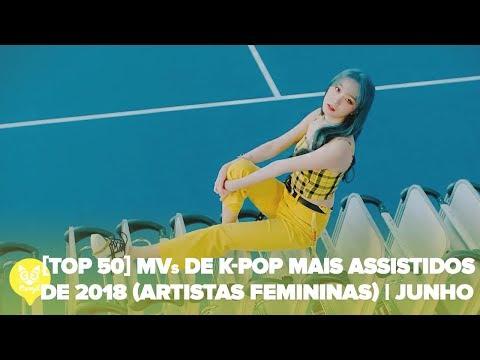[TOP 50] MOST VIEWED K-POP SONGS (FEMALE ARTISTS) OF 2018 | JUNE