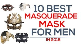 Top 10 Best Masquerade Masks For Men In 2018