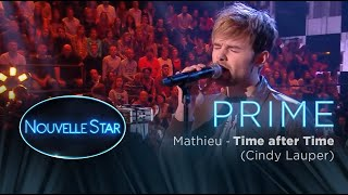 Prime 02 - MATHIEU - Time after Time (Cindy Lauper) - Nouvelle Star 2017