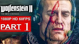 WOLFENSTEIN 2 THE NEW COLOSSUS Gameplay Walkthrough Part 1 [1080p HD 60FPS PS4 PRO] - No Commentary