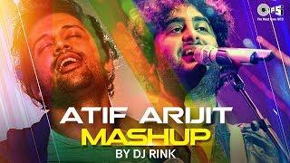 Atif Aslam  Arijit Singh Mashup By DJ Rink | Atif Aslam songs | Arijit Singh Songs