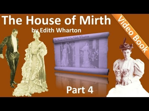 Part 4 - The House of Mirth Audiobook by Edith Wharton (Book 2 - Chs 01-05)