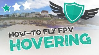 "How-to Fly FPV Quadcopters / Drone - ""HOVERING"""