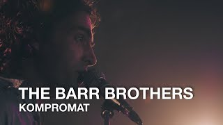 The Barr Brothers | Kompromat | First Play Live
