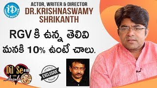 Actor, Director, Writer Dr Krishnaswamy Shrikanth Exclusive Interview   Dil Se With Anjali #180