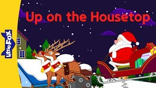 Up on the Housetop | Christmas Songs | Holidays | By Little Fox