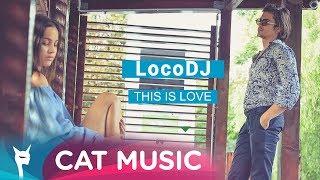 LocoDJ - This Is Love (Lyric Video)