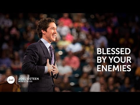 Blessed By Your Enemies