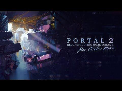Portal 2 - Reconstructing More Science (Alex Giudici Remix) V2