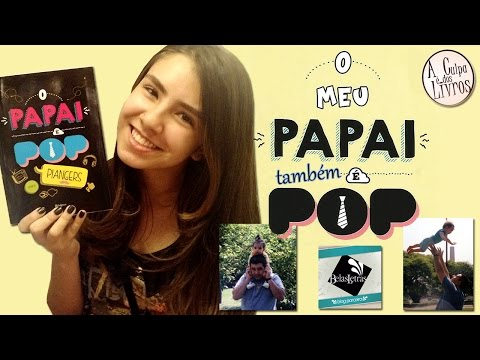 A Culpa é dos Livros - O Papai é Pop