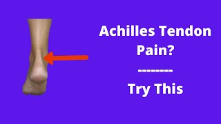 Achilles Tendon Pain?  Try This!
