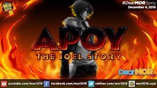"Dear MOR: ""Apoy"" The Joel Story 12-04-16"