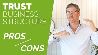 Trust Business Structure Australia - Pros & Cons