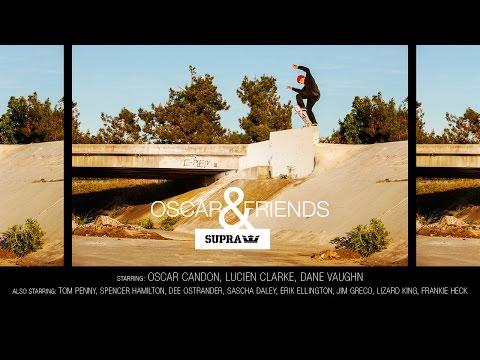 SUPRA'S Oscar & Friends Video