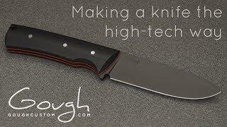 Making a knife the high-tech way