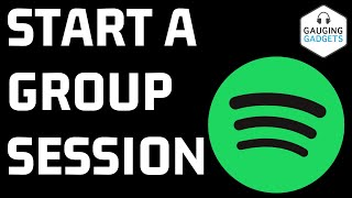 How To Start Group Sessions On Spotify - Create, Join, Leave, & End a Spotify Group Session