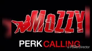 Mozzy - Perk Calling(Lyrics in description)