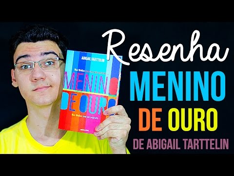 RESENHA: Menino de Ouro de Abigail Tarttelin | Vlog do Jorge