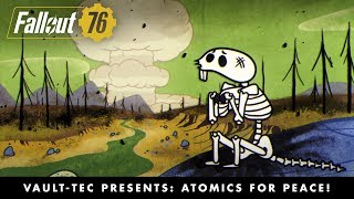 Fallout 76 – Vault-Tec Presents: Atomics for Peace! Nukes Video