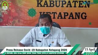 Press Release Covid -19 Kabupaten Ketapang (15 April 2020)