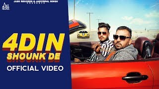 4 Din Shounk De | (Full HD) | Sidhu Jeet | Music Empire | Sahib Sekhon | New Punjabi Songs 2019