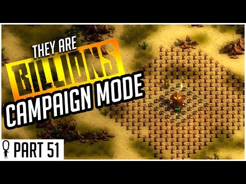 Organized. Chaos. - Part 51 - They Are Billions CAMPAIGN MODE Lets Play Gameplay