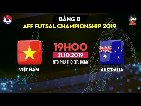 TRỰC TIẾP | Việt Nam – Australia | AFF HDBank Futsal Championship 2019