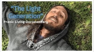 """The Light Generation"" HD (Pranic Living Documentary) + English Subtitles"