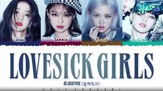 BLACKPINK - 'LOVESICK GIRLS' Lyrics [Color Coded_Han_Rom_Eng]