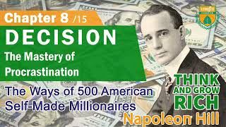 Napoleon Hill - Think and Grow Rich - Chapter 8 Decision: the Mastery of Procrastination