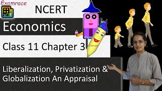 NCERT Class 11 Economics Chapter 3: Liberalization, Privatization and Globalization An Appraisal