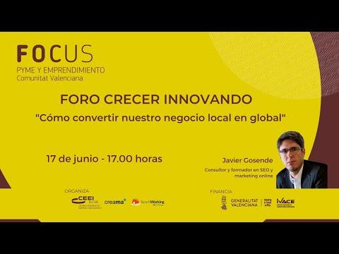 Foro Crecer Innovando Creama - Sesión 3. Cómo convertir nuestro negocio local en global[;;;][;;;]