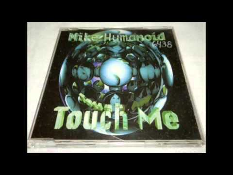 Mike Humanoid - Touch Me (Tranceplastic Mix)