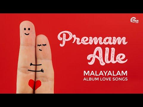 Premam Alle – Malayalam Album Love Songs | Romantic Malayalam Songs | Audio Jukebox |  Official