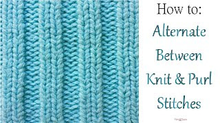 Knitting: How to Alternate Knit and Purl Stitches; Knit the Rib Stitch