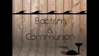 Baptism & Communion Service