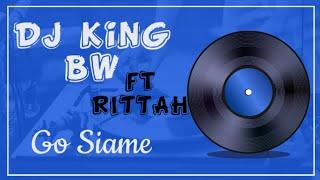 Dj king Bw ft rittah -Gosiame