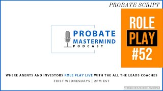 Probate Role Play #52 - Cold Calling Scripts for Probate Leads LIVE TRAINING