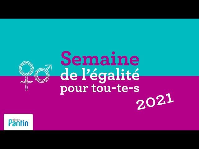 Semaine de l'égalité pour tou-te-s, Pantin, 2021