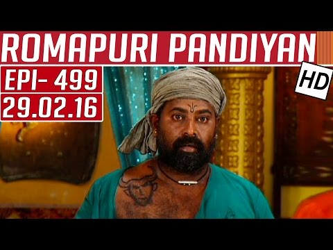 Romapuri-Pandiyan-Epi-499-Tamil-TV-Serial-29-02-2016-Kalaignar-TV-04-03-2016