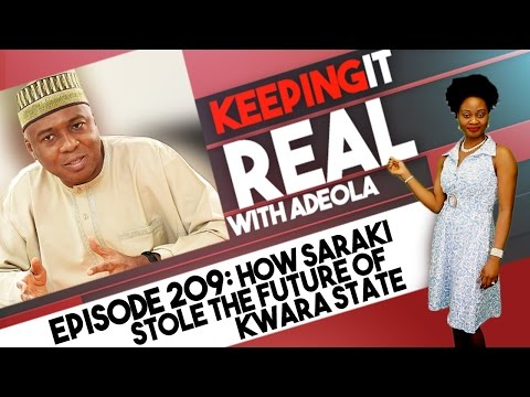 Keeping It Real With Adeola - 209 (Details: How Saraki Stole The Future Of Kwara State)