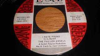 The Fallen Angels - I have found - Laurie Records