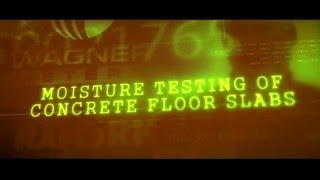 Moisture Testing of Concrete Floor Slabs Webinar Trailer