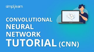 Convolutional Neural Network Tutorial (CNN) | How CNN Works | Deep Learning Tutorial | Simplilearn