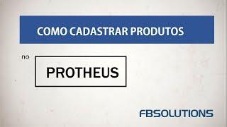 Como Cadastrar Produtos no Protheus