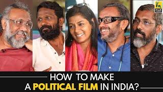 How To Make A Political Film In India?   Political Directors Adda   Anupama Chopra   Film Companion